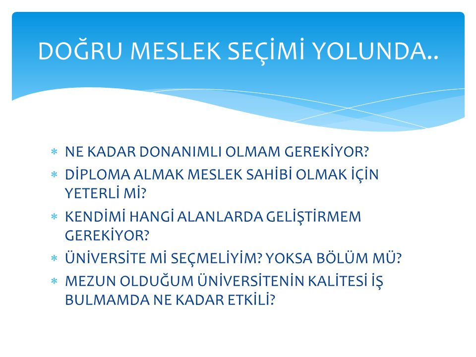 DOĞRU MESLEK SEÇİMİ YOLUNDA..