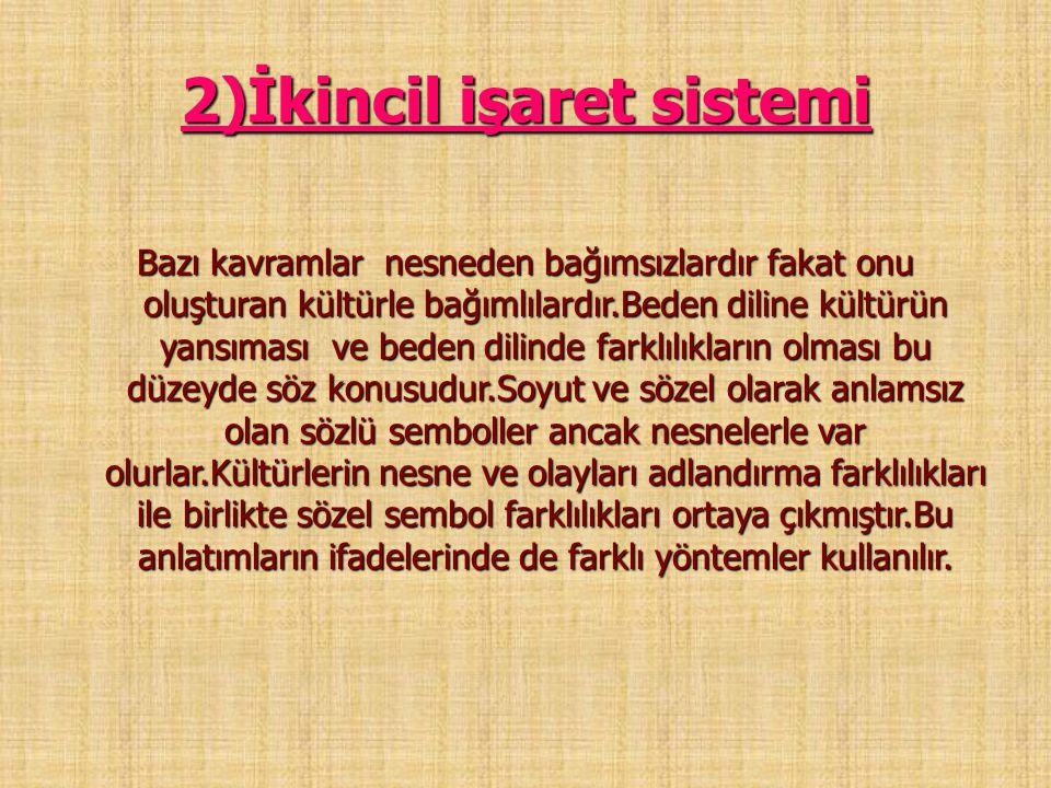 2)İkincil işaret sistemi