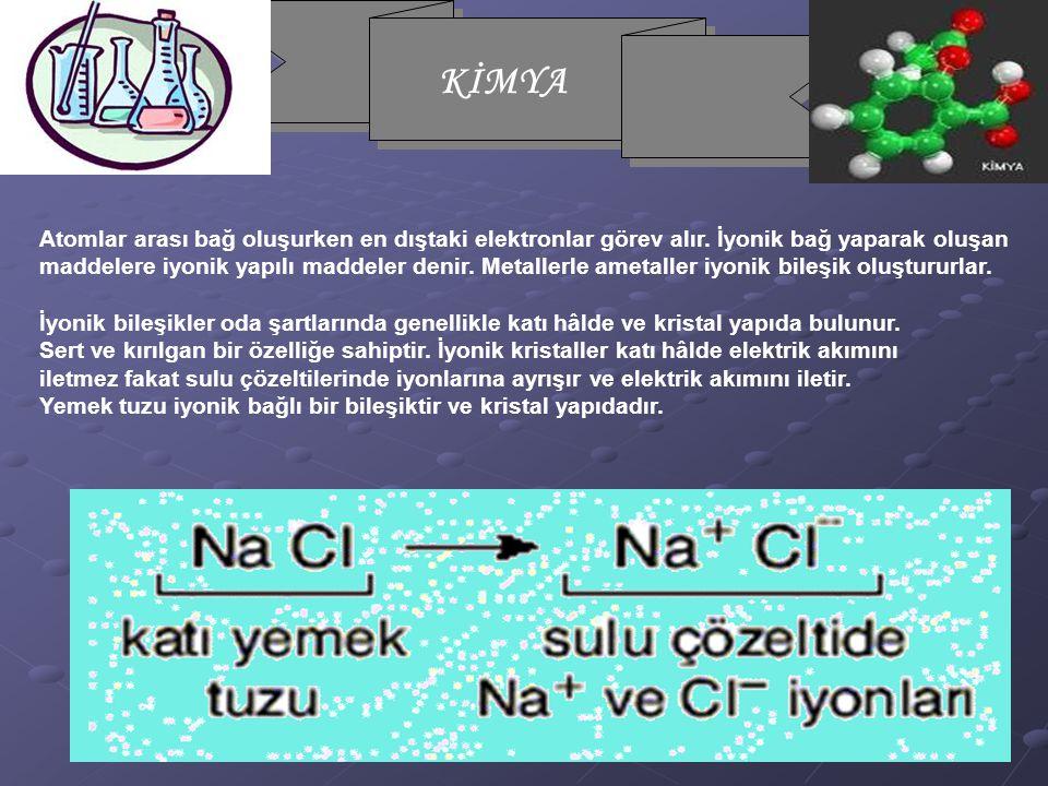 Atomlar arası bağ oluşurken en dıştaki elektronlar görev alır