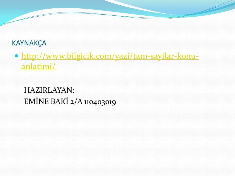 http://www.bilgicik.com/yazi/tam-sayilar-konu-anlatimi/ KAYNAKÇA