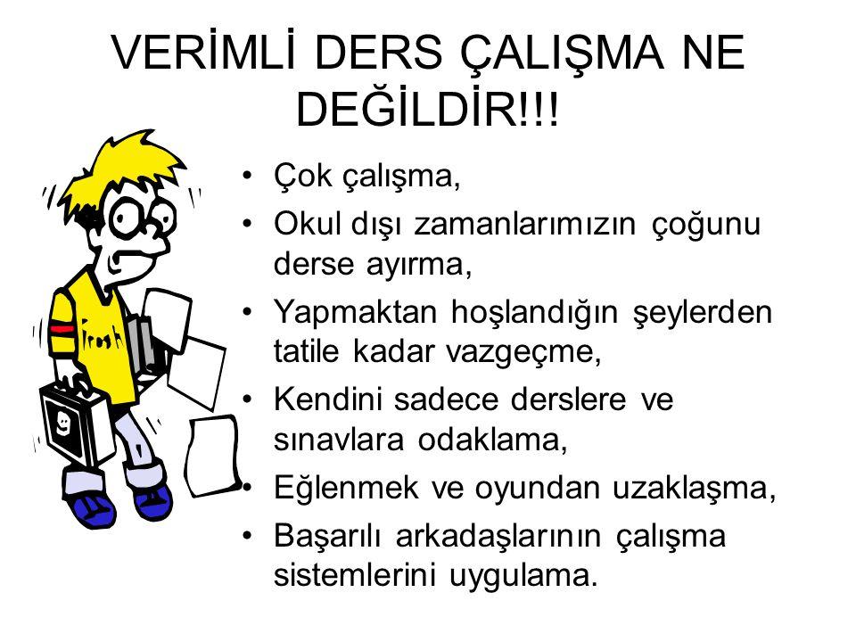VERİMLİ DERS ÇALIŞMA NE DEĞİLDİR!!!