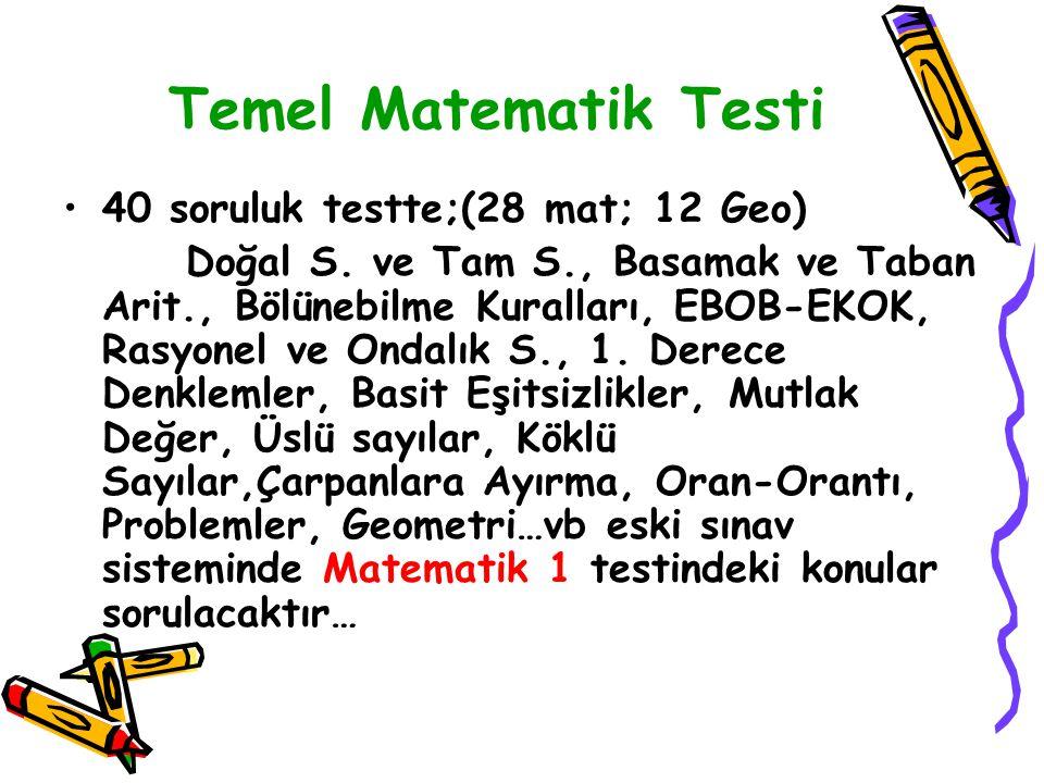 Temel Matematik Testi 40 soruluk testte;(28 mat; 12 Geo)