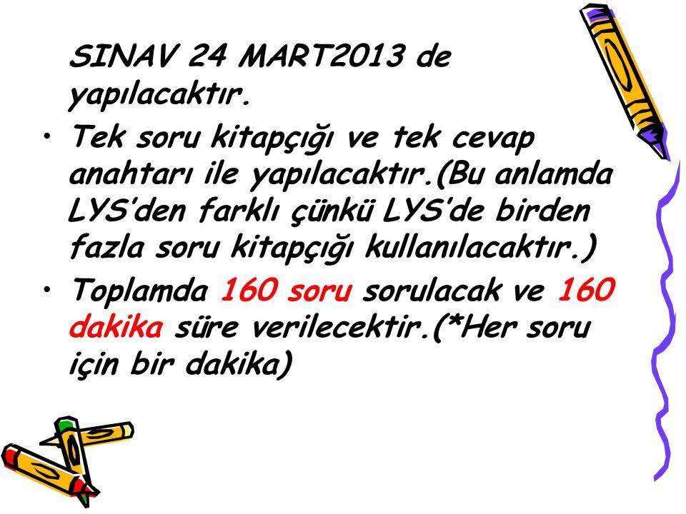 SINAV 24 MART2013 de yapılacaktır.