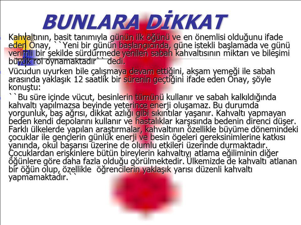 BUNLARA DİKKAT