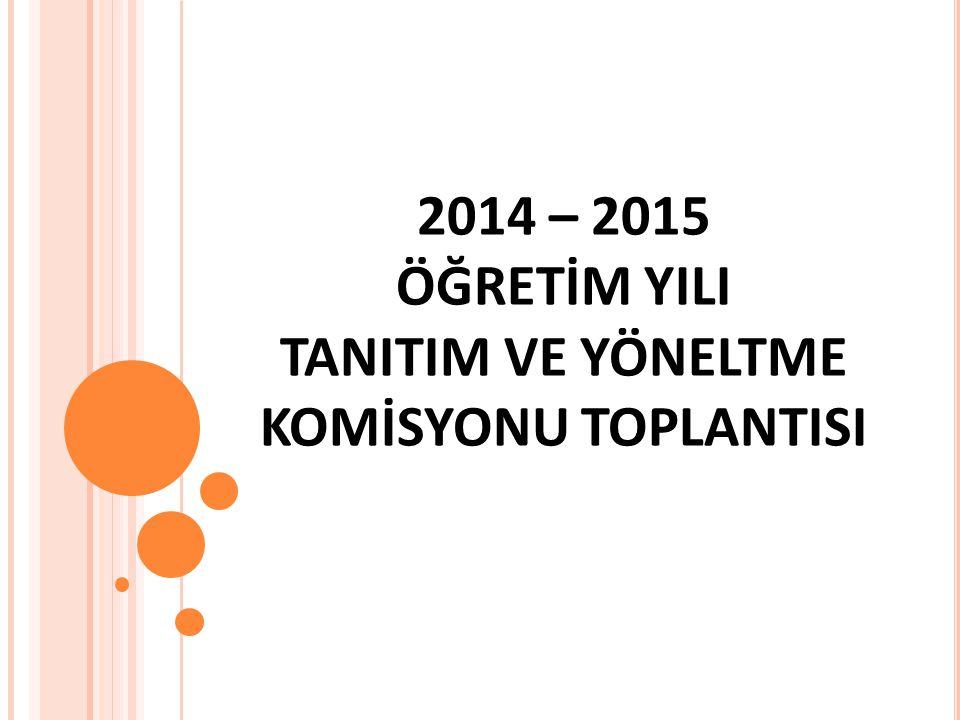 2014 – 2015 ÖĞRETİM YILI TANITIM VE YÖNELTME KOMİSYONU TOPLANTISI