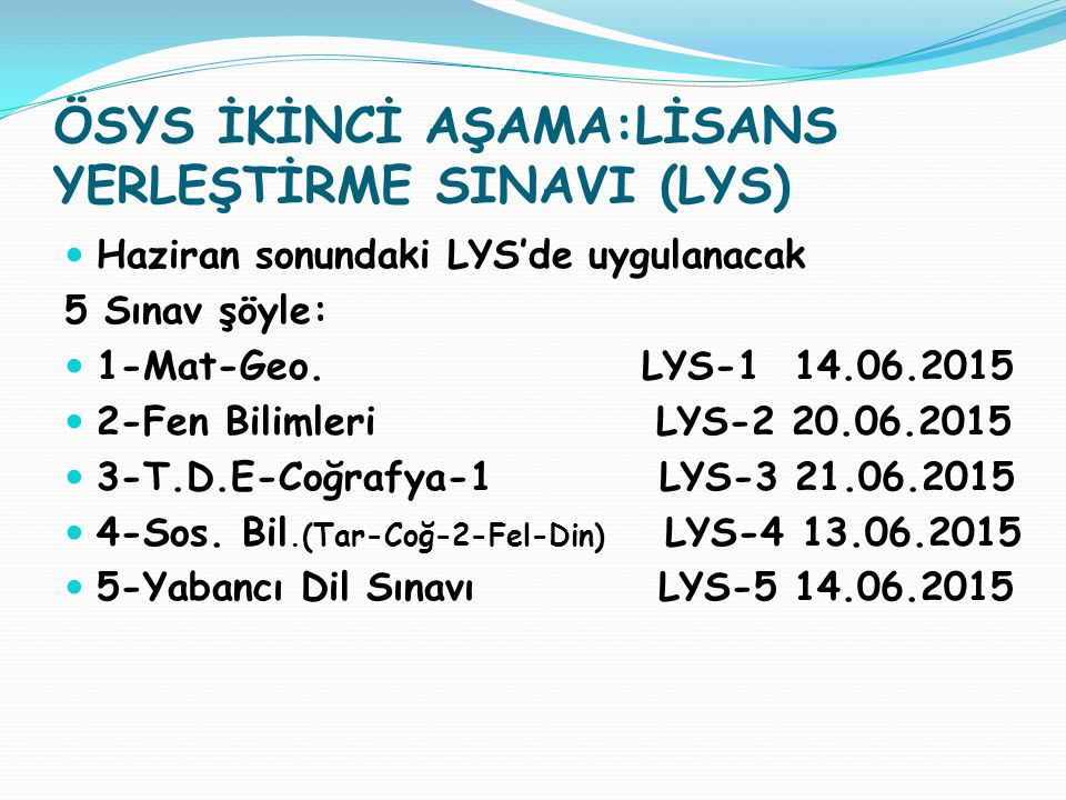 ÖSYS İKİNCİ AŞAMA:LİSANS YERLEŞTİRME SINAVI (LYS)