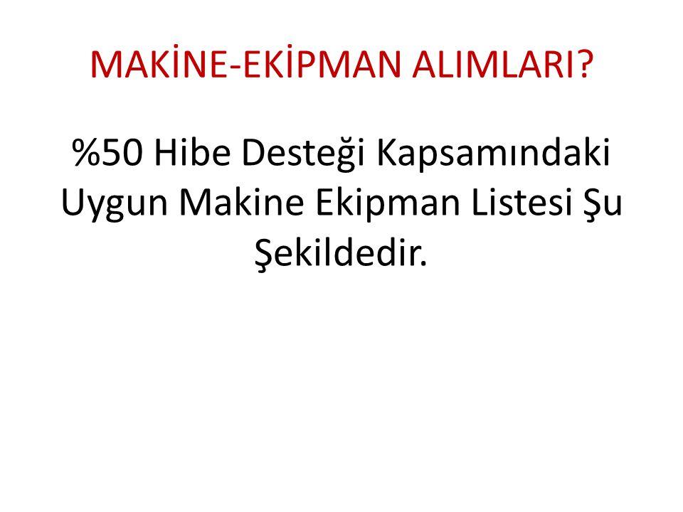 MAKİNE-EKİPMAN ALIMLARI