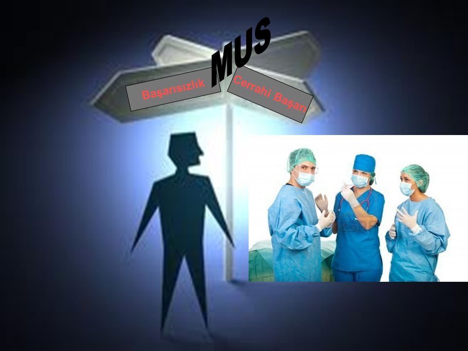 MUS Başarısızlık Cerrahi Başarı