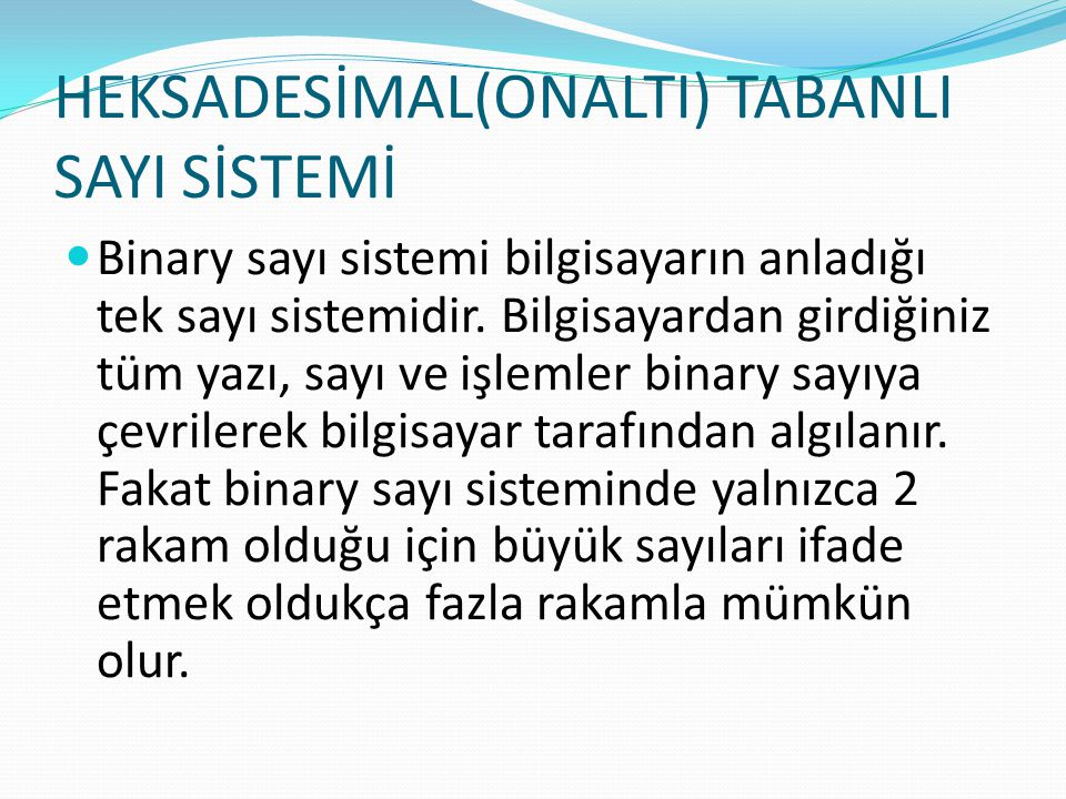 HEKSADESİMAL(ONALTI) TABANLI SAYI SİSTEMİ