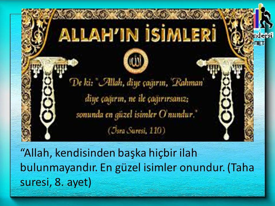 Allah, kendisinden başka hiçbir ilah bulunmayandır
