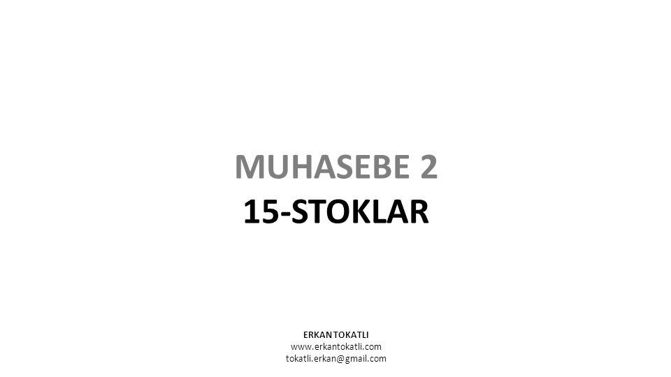 MUHASEBE 2 15-STOKLAR ERKAN TOKATLI www.erkantokatli.com