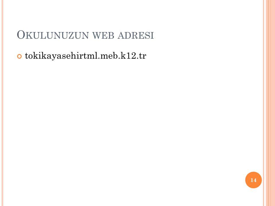 Okulunuzun web adresi tokikayasehirtml.meb.k12.tr