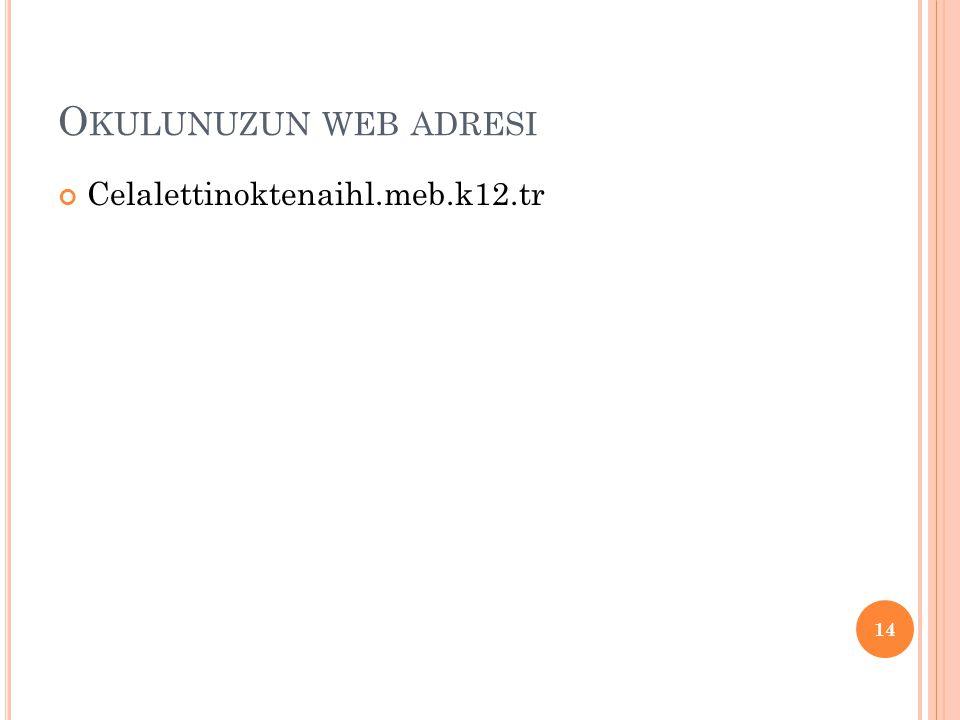Okulunuzun web adresi Celalettinoktenaihl.meb.k12.tr