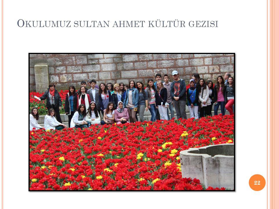 Okulumuz sultan ahmet kültür gezisi