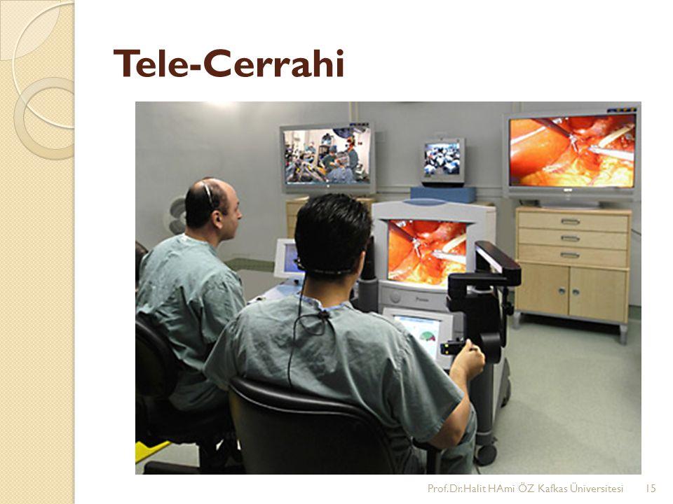Tele-Cerrahi Prof.Dr.Halit HAmi ÖZ Kafkas Üniversitesi