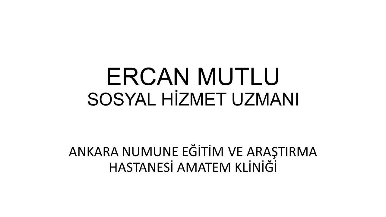 ERCAN MUTLU SOSYAL HİZMET UZMANI