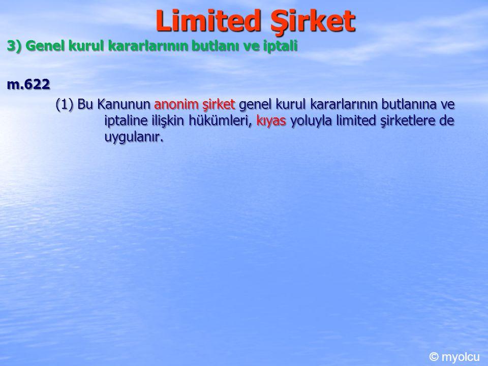 Limited Şirket 3) Genel kurul kararlarının butlanı ve iptali m.622