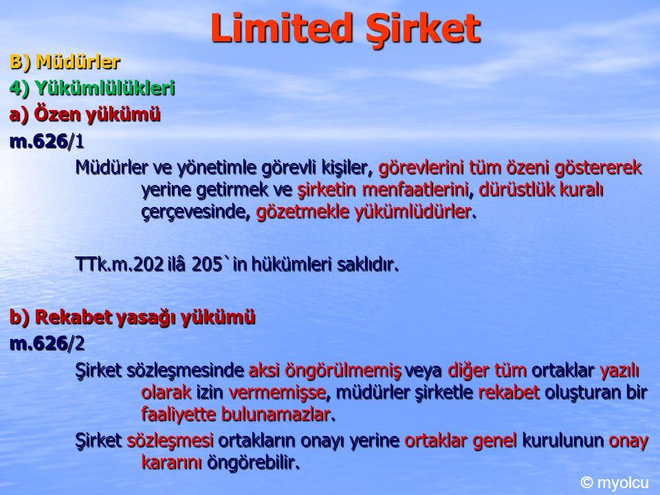 Limited Şirket B) Müdürler 4) Yükümlülükleri a) Özen yükümü m.626/1