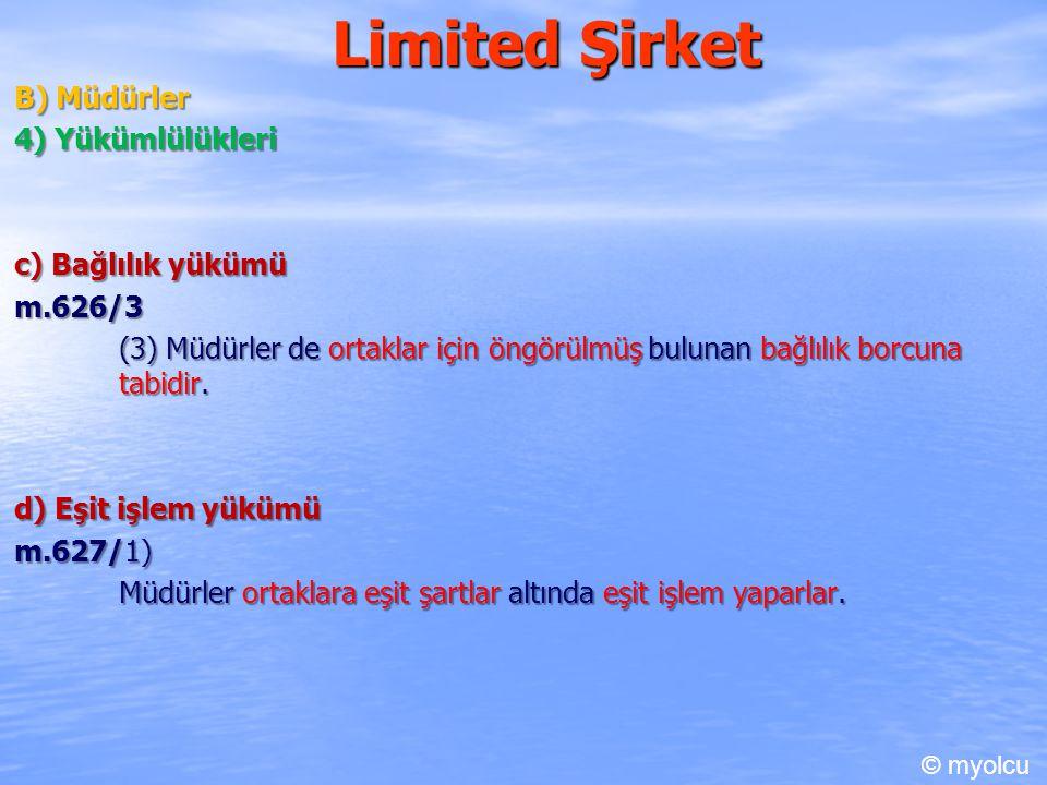 Limited Şirket B) Müdürler 4) Yükümlülükleri c) Bağlılık yükümü
