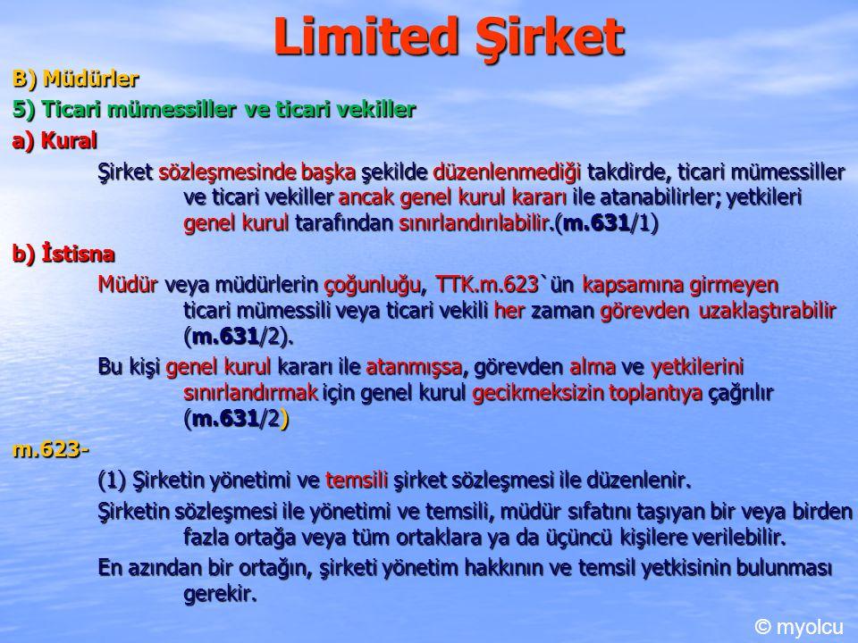 Limited Şirket B) Müdürler 5) Ticari mümessiller ve ticari vekiller