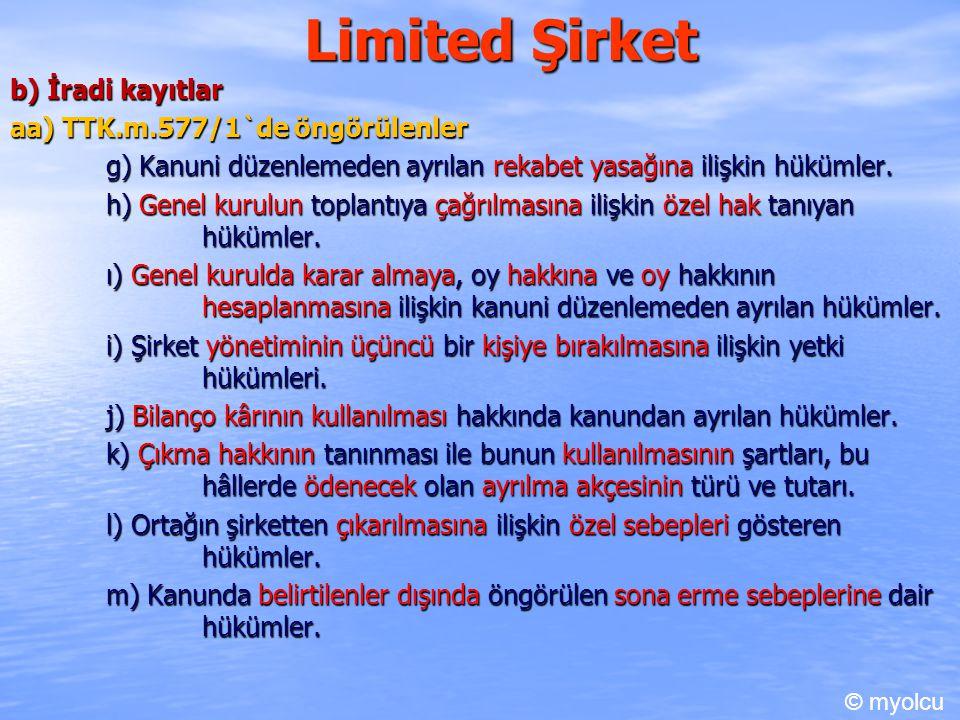 Limited Şirket b) İradi kayıtlar aa) TTK.m.577/1`de öngörülenler