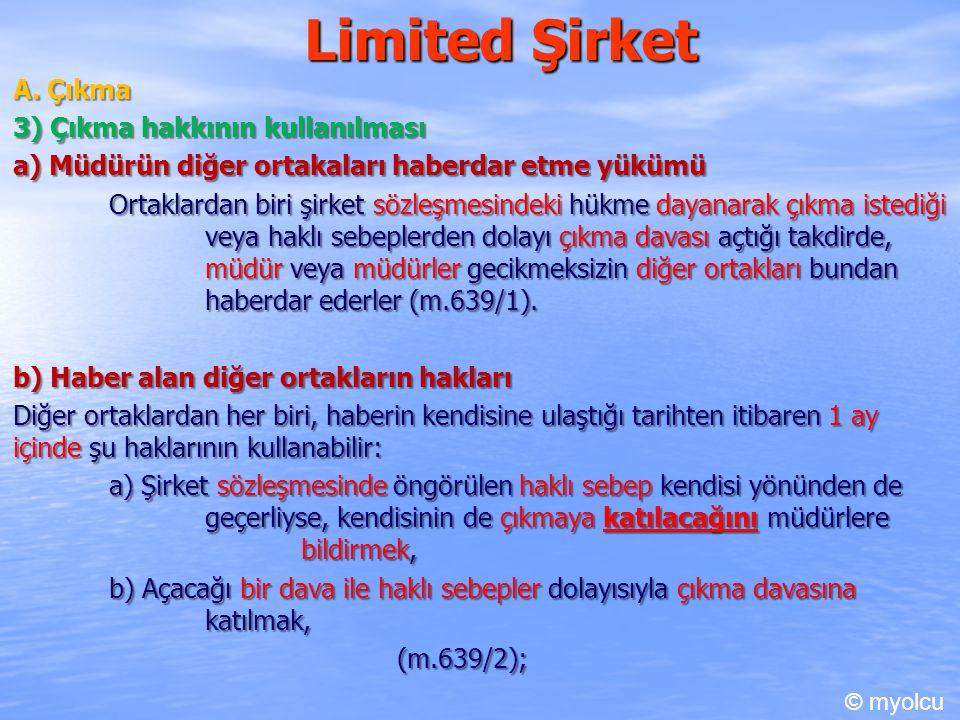 Limited Şirket A. Çıkma 3) Çıkma hakkının kullanılması