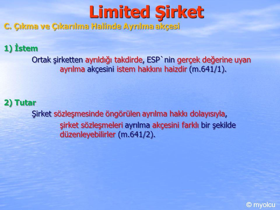 Limited Şirket C. Çıkma ve Çıkarılma Halinde Ayrılma akçesi 1) İstem