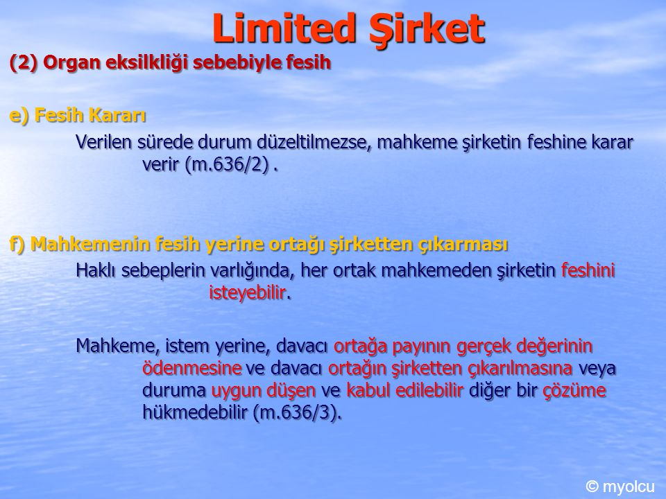 Limited Şirket (2) Organ eksilkliği sebebiyle fesih e) Fesih Kararı