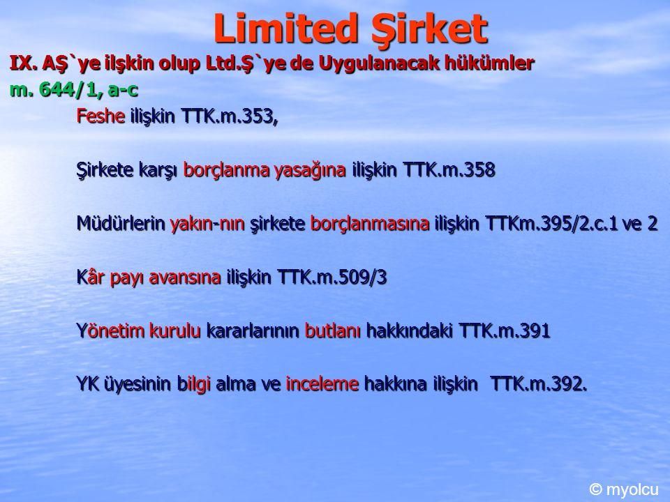 Limited Şirket IX. AŞ`ye ilşkin olup Ltd.Ş`ye de Uygulanacak hükümler