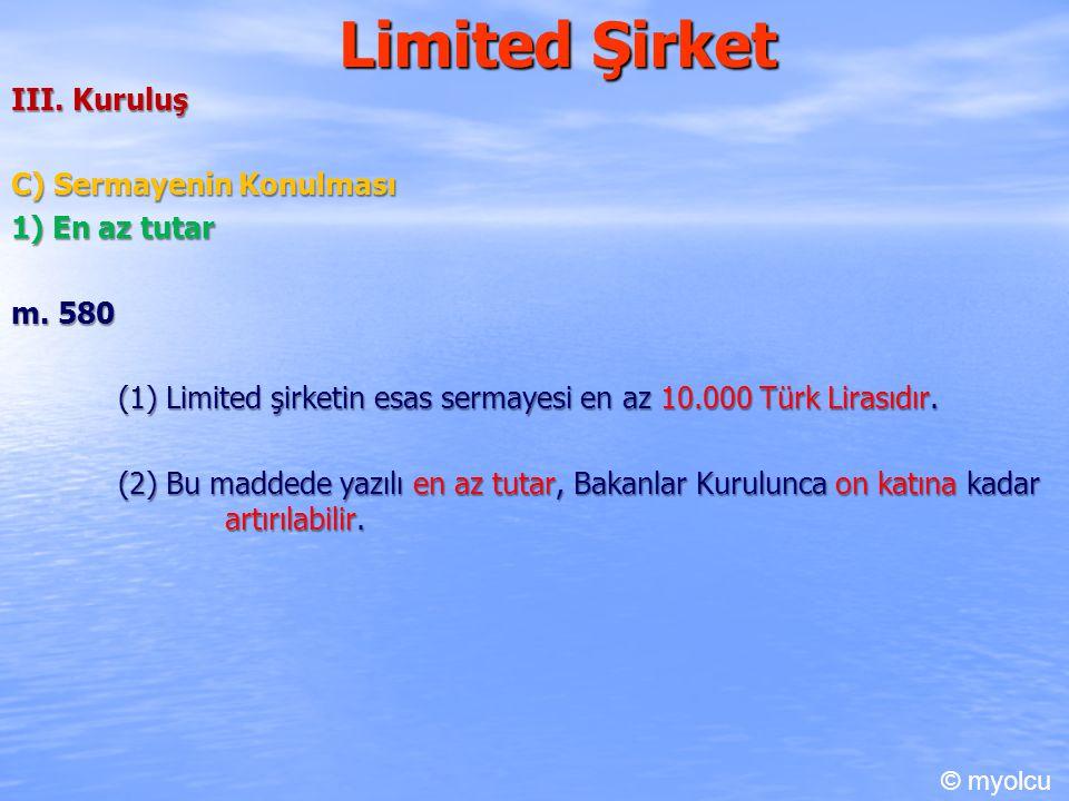Limited Şirket III. Kuruluş C) Sermayenin Konulması 1) En az tutar