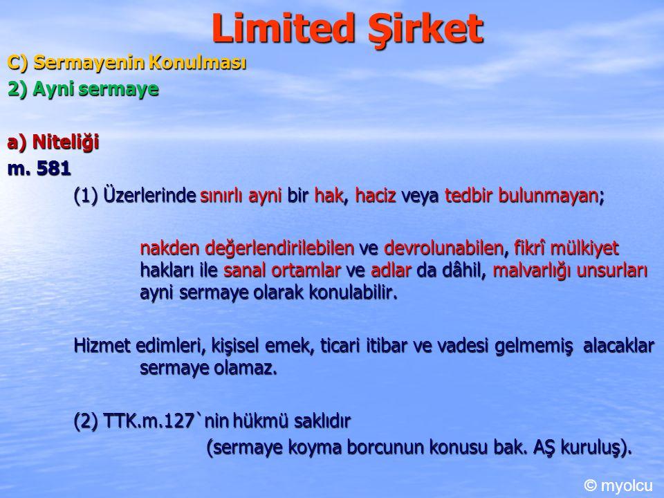 Limited Şirket C) Sermayenin Konulması 2) Ayni sermaye a) Niteliği