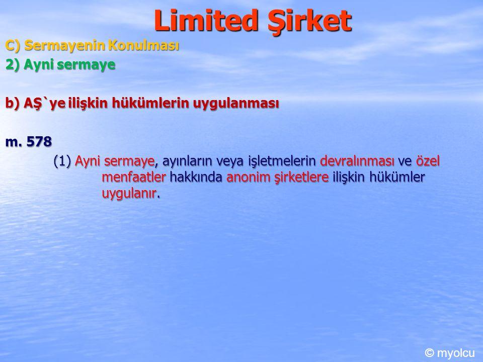 Limited Şirket C) Sermayenin Konulması 2) Ayni sermaye