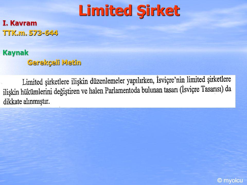 Limited Şirket I. Kavram TTK.m. 573-644 Kaynak Gerekçeli Metin