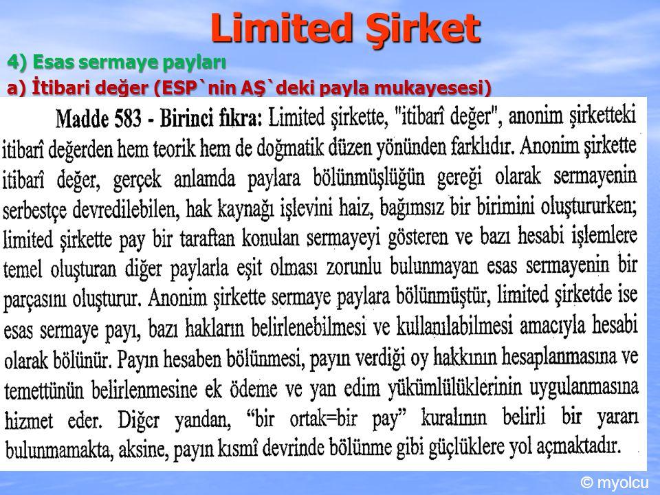 Limited Şirket 4) Esas sermaye payları