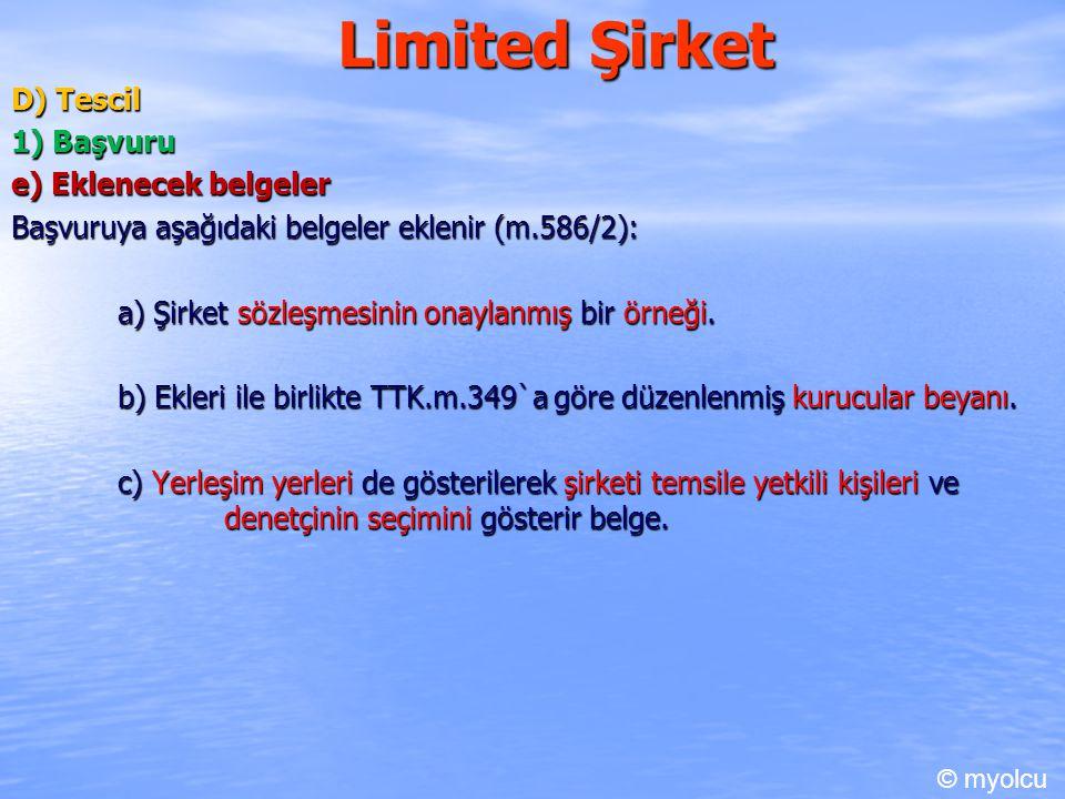 Limited Şirket D) Tescil 1) Başvuru e) Eklenecek belgeler