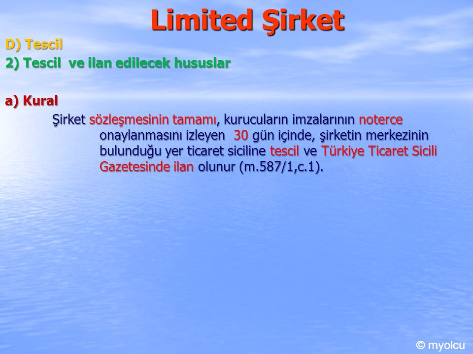Limited Şirket D) Tescil 2) Tescil ve ilan edilecek hususlar a) Kural