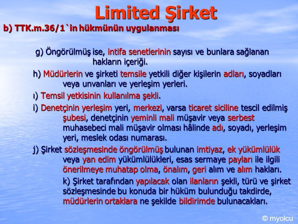 Limited Şirket b) TTK.m.36/1`in hükmünün uygulanması