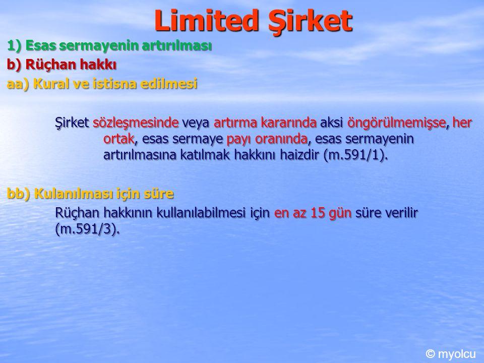 Limited Şirket 1) Esas sermayenin artırılması b) Rüçhan hakkı