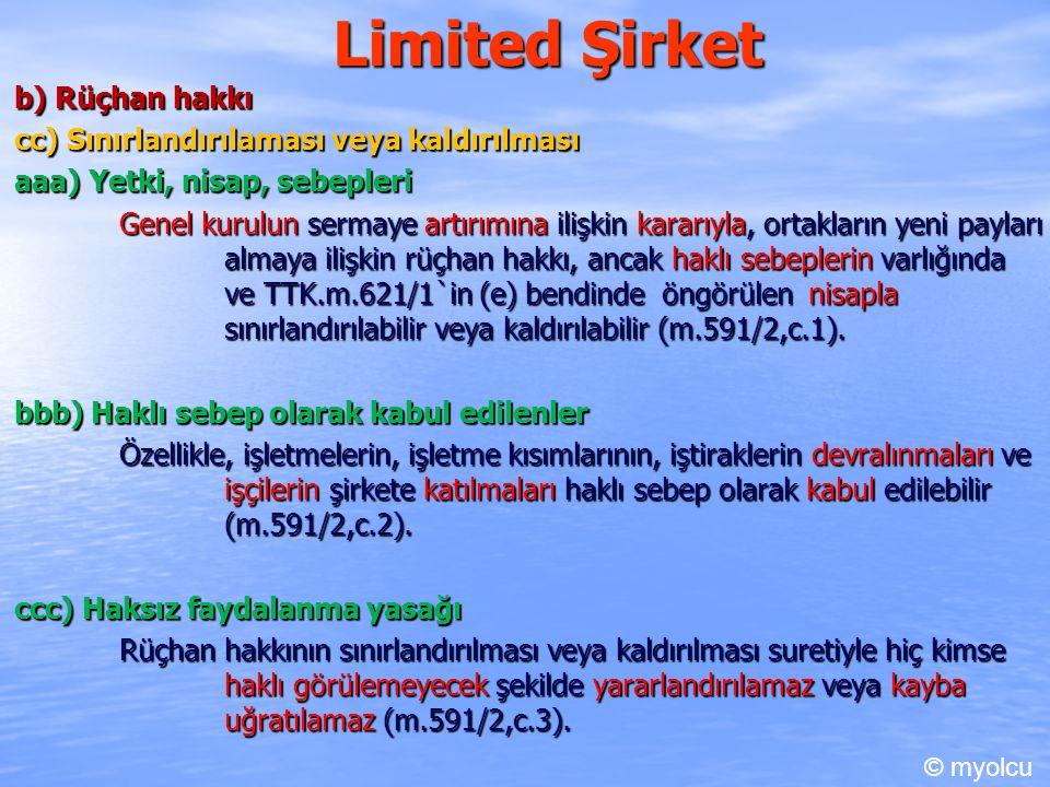 Limited Şirket b) Rüçhan hakkı