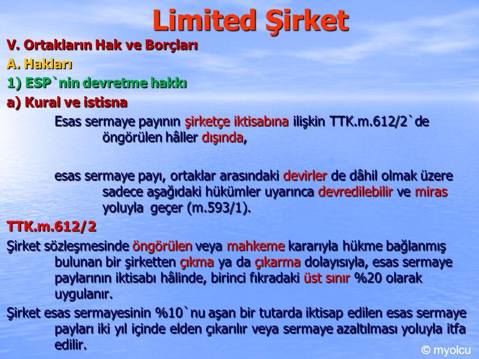 Limited Şirket V. Ortakların Hak ve Borçları A. Hakları