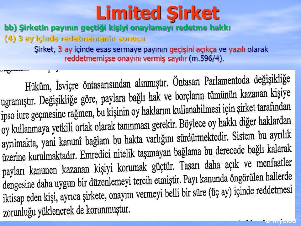 Limited Şirket bb) Şirketin payının geçtiği kişiyi onaylamayı redetme hakkı. (4) 3 ay içinde redetmemenin sonucu.