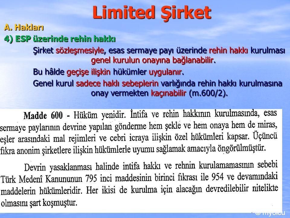 Limited Şirket A. Hakları 4) ESP üzerinde rehin hakkı