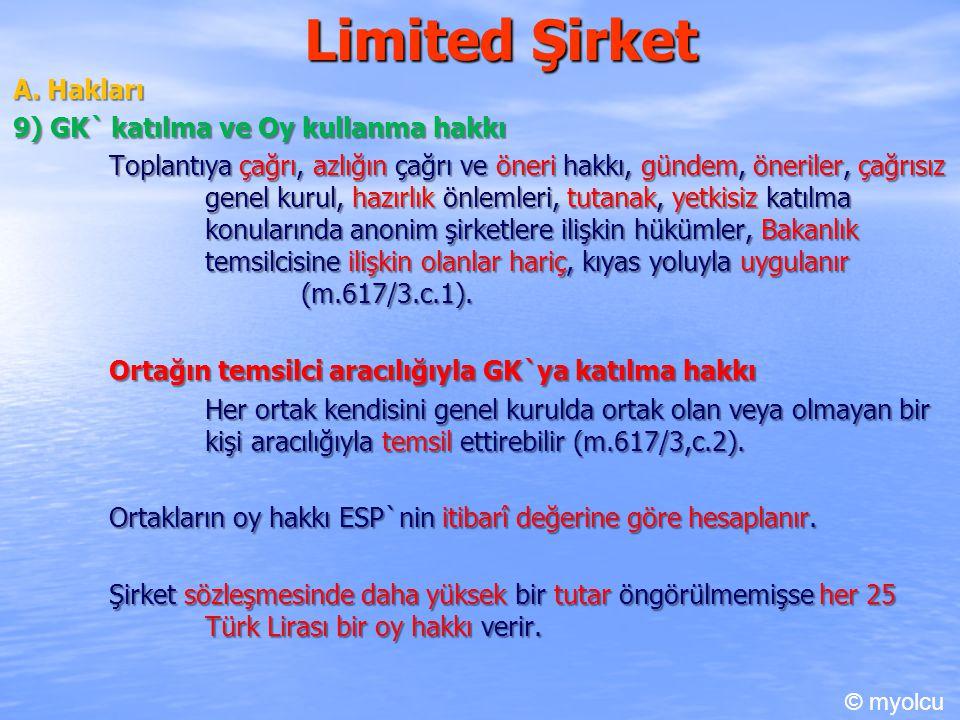 Limited Şirket A. Hakları 9) GK` katılma ve Oy kullanma hakkı