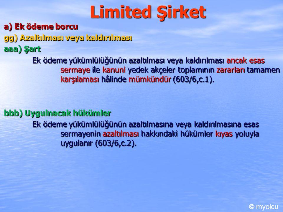 Limited Şirket a) Ek ödeme borcu gg) Azaltılması veya kaldırılması