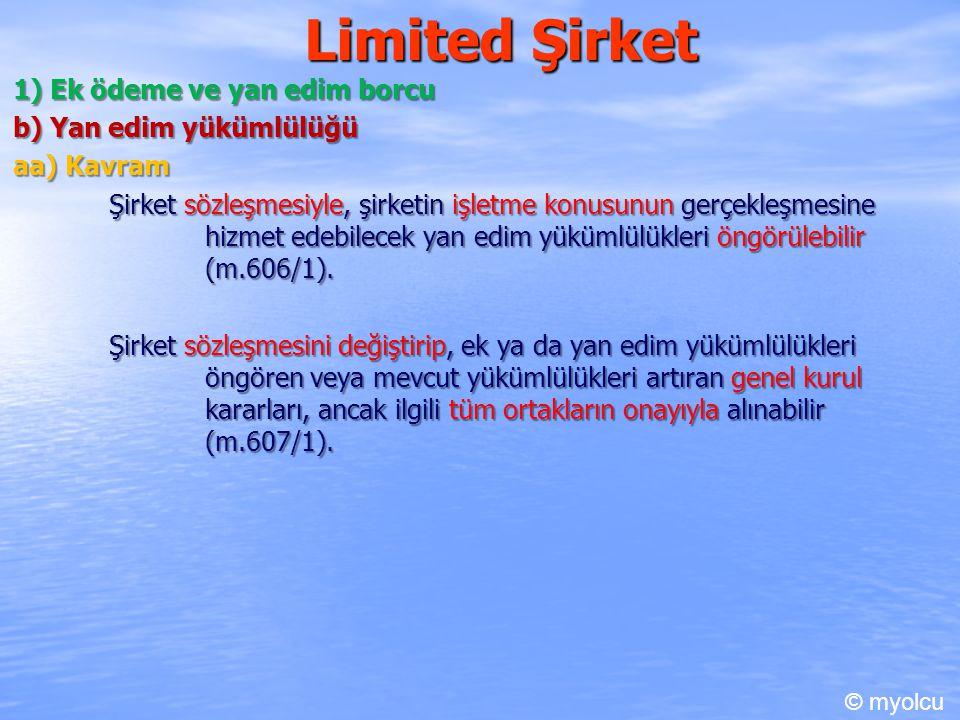 Limited Şirket 1) Ek ödeme ve yan edim borcu b) Yan edim yükümlülüğü