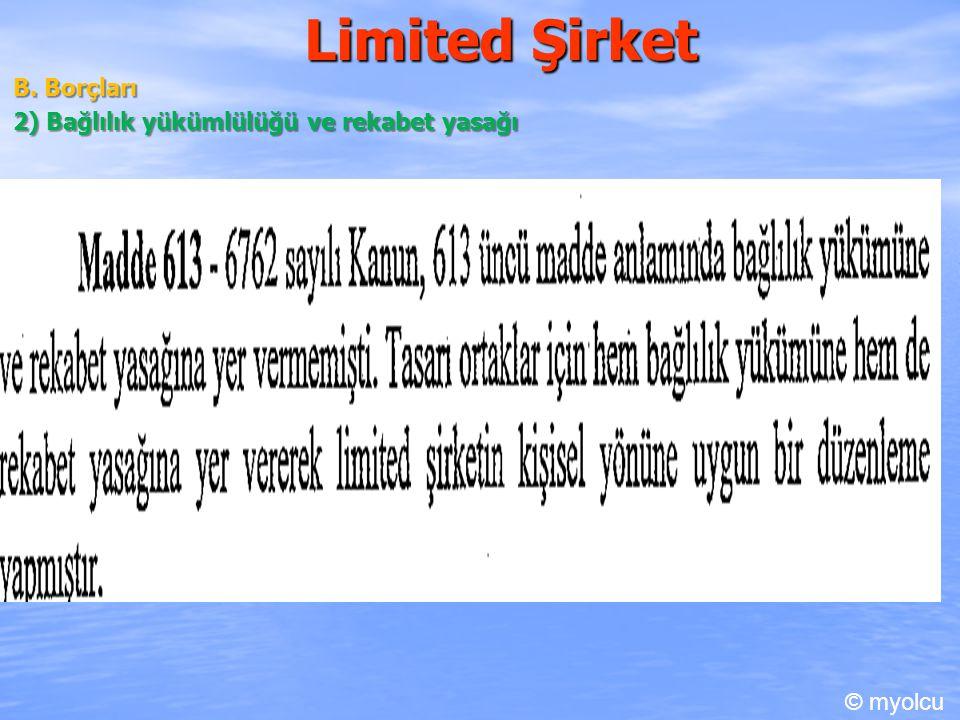 Limited Şirket B. Borçları 2) Bağlılık yükümlülüğü ve rekabet yasağı