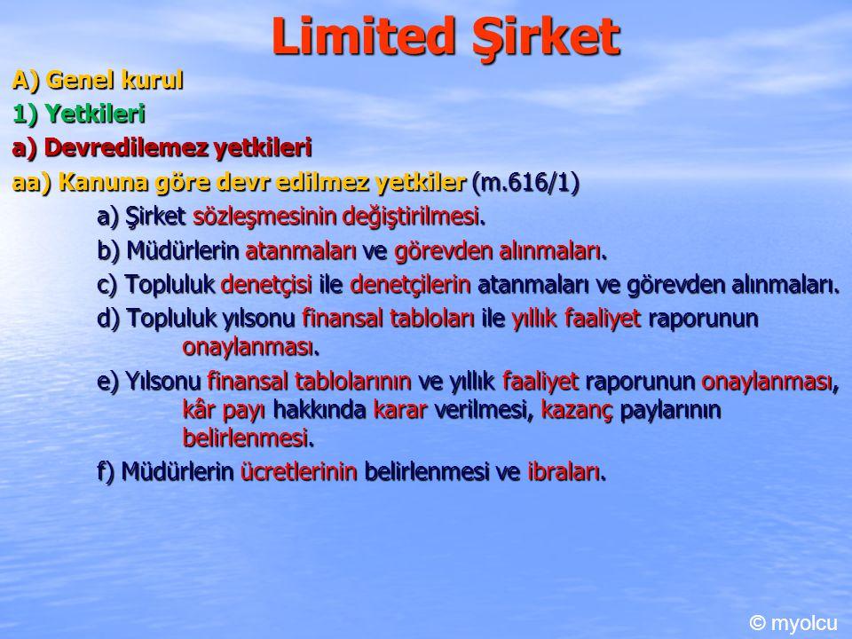 Limited Şirket A) Genel kurul 1) Yetkileri a) Devredilemez yetkileri