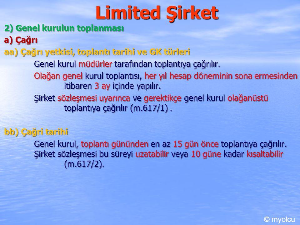 Limited Şirket 2) Genel kurulun toplanması a) Çağrı