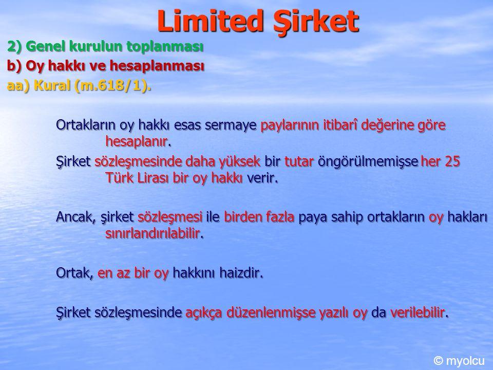 Limited Şirket 2) Genel kurulun toplanması b) Oy hakkı ve hesaplanması