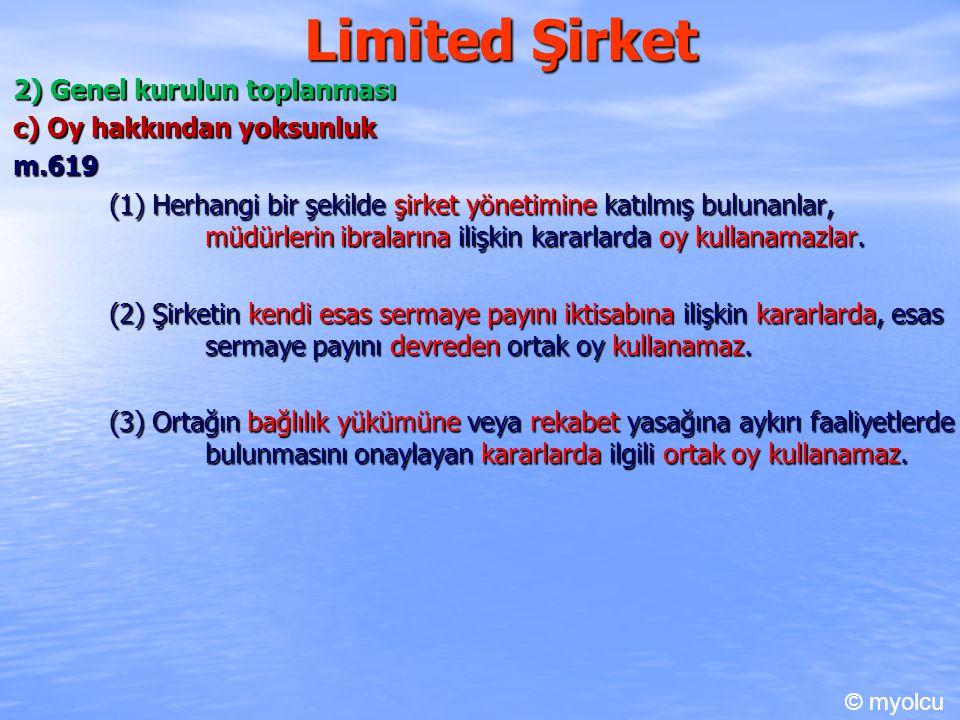 Limited Şirket 2) Genel kurulun toplanması c) Oy hakkından yoksunluk